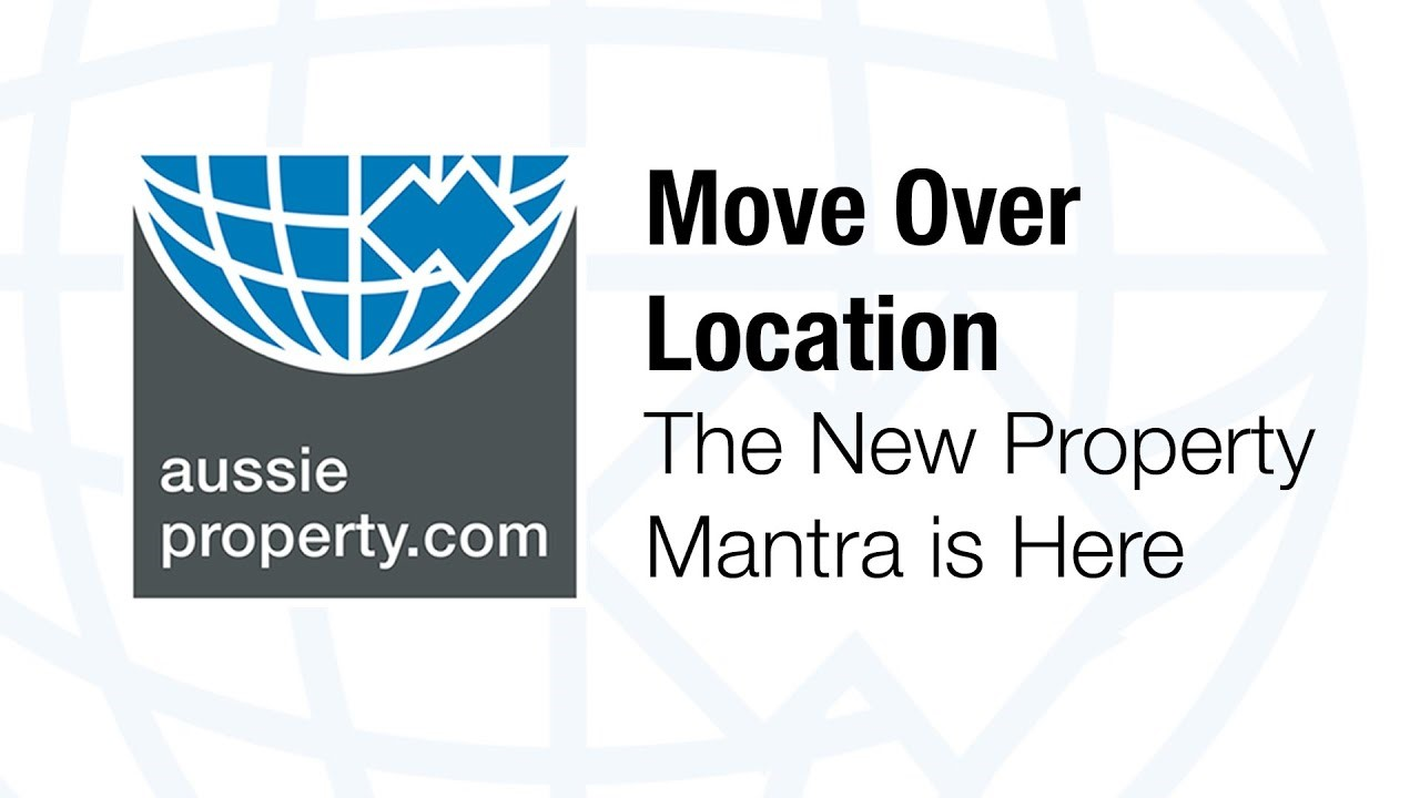 Move Over 'Location' - The New Property Mantra is Here