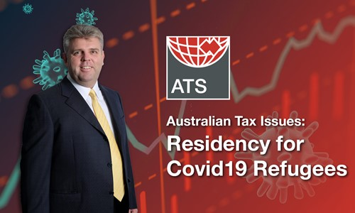 Australian tax issues: Residency for covid-19 refugees